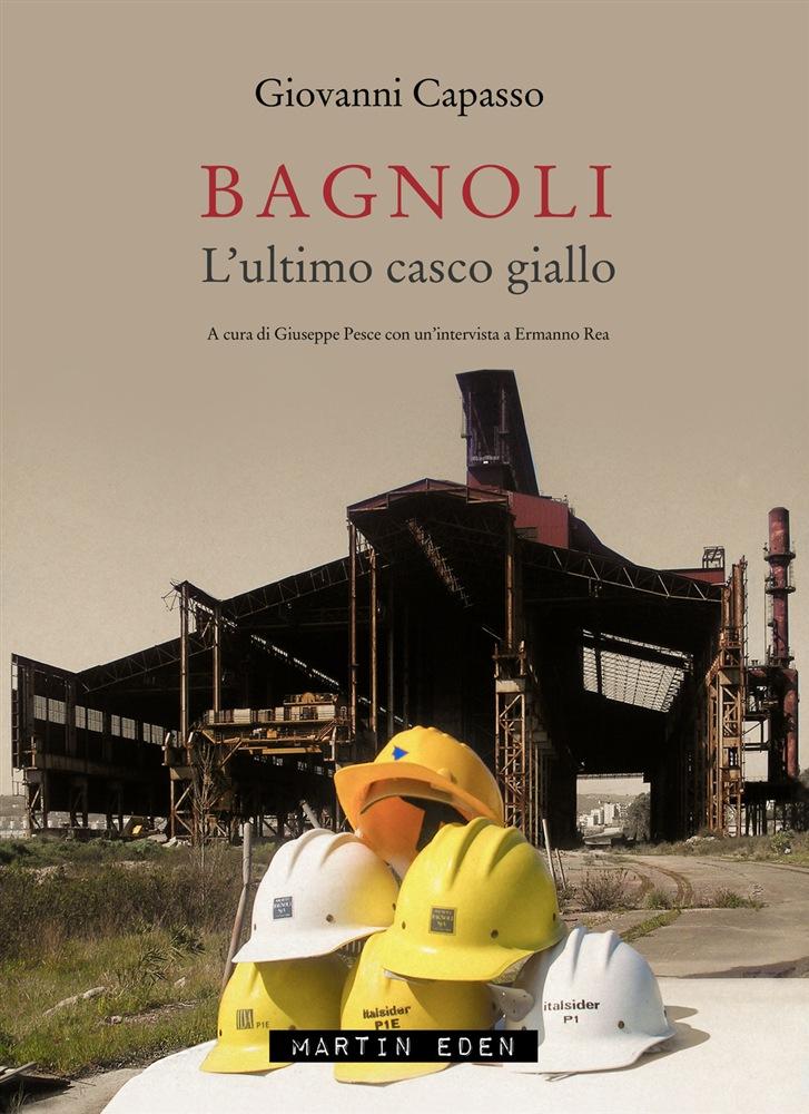 My father's book: Bagnoli – L'ultimo Casco Giallo