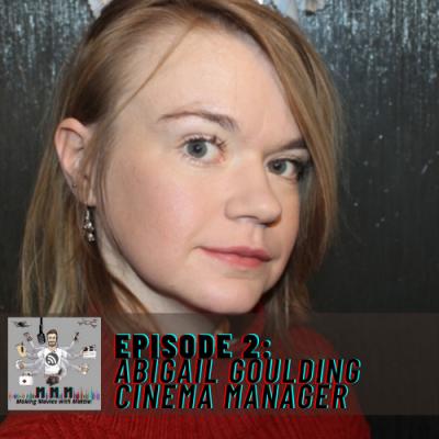 Episode 2: Abigail Goulding – Cinema Manager