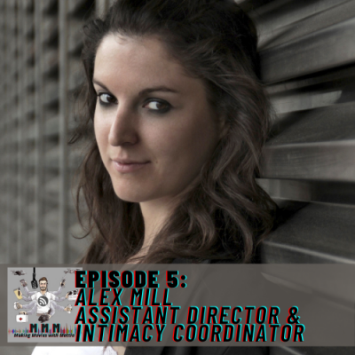 Episode 5: Alex Mill – Assistant Director & Intimacy Coordinator