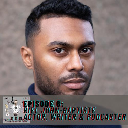 Episode 6: Riel John Baptiste – Actor, Writer & Podcaster