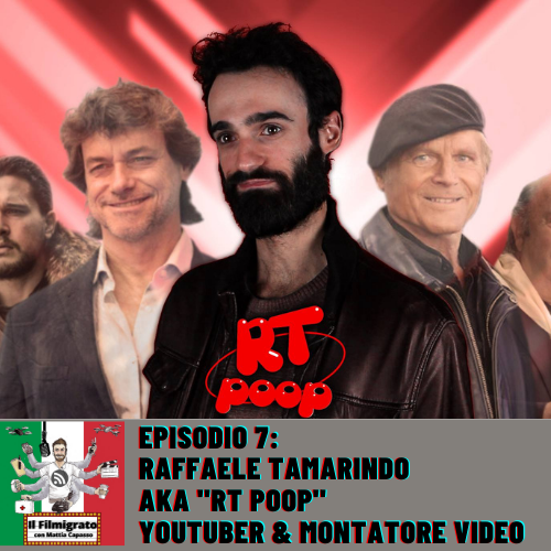 "Episodio 7: Raffaele Tamarindo aka ""RT Poop"" – Youtuber & Montatore Video"